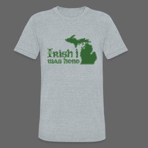 Irish I was here - Unisex Tri-Blend T-Shirt