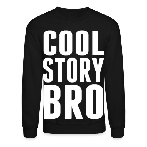 Cool Story Bro #4 - Crewneck Sweatshirt
