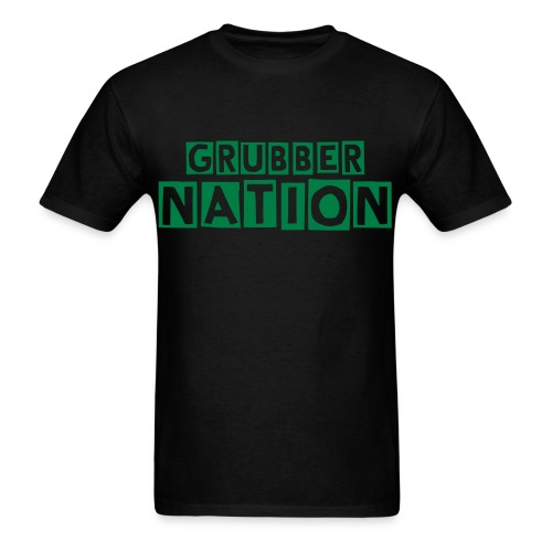 Grubber Nation - Men's T-Shirt