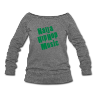 Long Sleeve Shirts ~ Women's Wideneck Sweatshirt ~ Naija Hip Hop Music