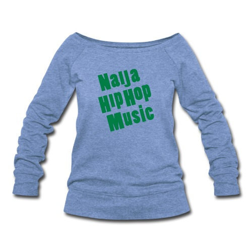 Naija Hip Hop Music  - Women's Wideneck Sweatshirt
