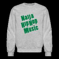 Long Sleeve Shirts ~ Crewneck Sweatshirt ~ Naija Hip Hop Music