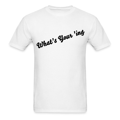 What's Your 'ing - Men's T-Shirt