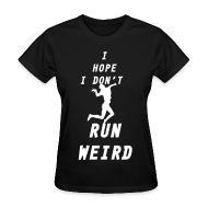 Women's T-Shirts ~ Women's T-Shirt ~ Run Weird