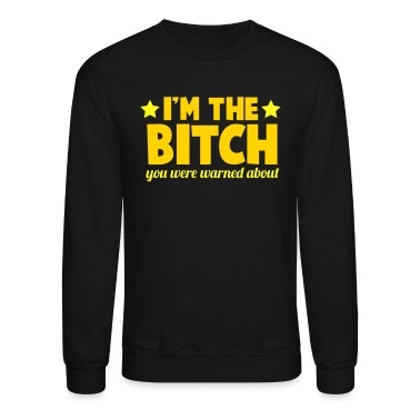 I'm the BITCH you were warned about Long Sleeve Shirts