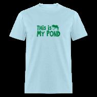 T-Shirts ~ Men's T-Shirt ~ My Pond