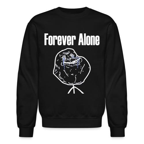Forever Alone - Crewneck Sweatshirt