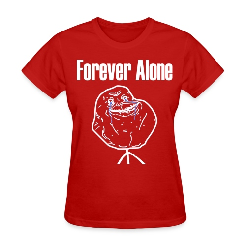 Forever Alone - Women's T-Shirt