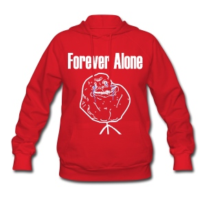 Forever Alone - Women's Hoodie