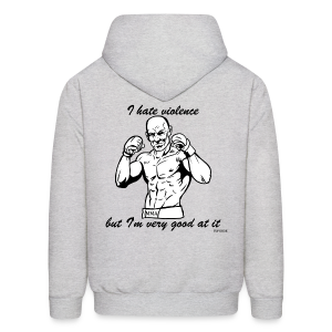 MMA - I hate violence but I'm very good at it  - Hoodie - Men's Hoodie