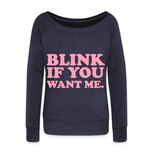 Blink Blink ! - Women's Wideneck Sweatshirt