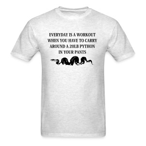 Everyday's a workout....(Men's Shirt) - Men's T-Shirt