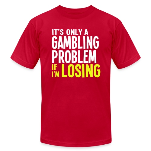 It's Only a Gamling Problem if I'm Losing - Dark - Men's Fine Jersey T-Shirt