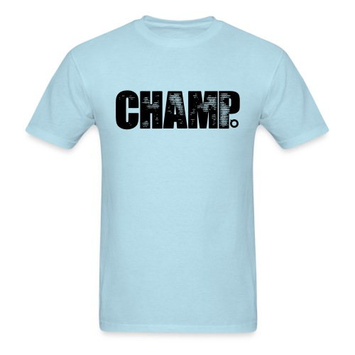 Champ V.2 (Black Text) - Men's T-Shirt