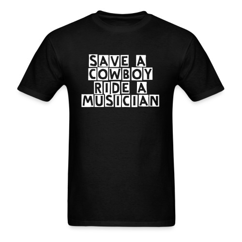 MENS T - SAVE A COWBOY RIDE A MUSICIAN  - Men's T-Shirt