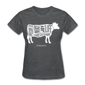 Women's Words to Live By Shirt - Cow - Women's T-Shirt
