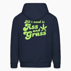 ALL I NEED IS ASS AND GRASS ! with a stoner pot leaf Hoodies