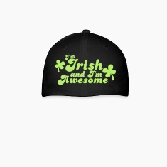 I'm IRISH and I'm Awesome! Caps