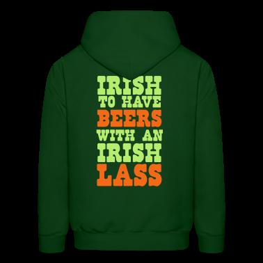 irish to have beers with an irish lass Hoodies