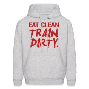 Eat clean train dirty | Mens Hoodie - Men's Hoodie