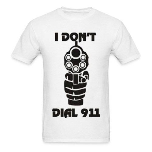 I don't dial 911 - Men's T-Shirt