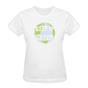 KEEP IT GREEN - Women's T-Shirt