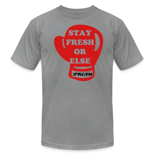 STAY FRESH OR ELSE - Men's Fine Jersey T-Shirt
