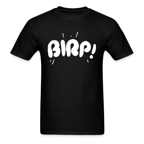 Men's BIRP! Text T - Men's T-Shirt