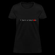 Women's T-Shirts ~ Women's T-Shirt ~ i have a [heart] on