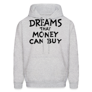Hoodies ~ Men's Hoodie ~ Dreams that Money Can Buy