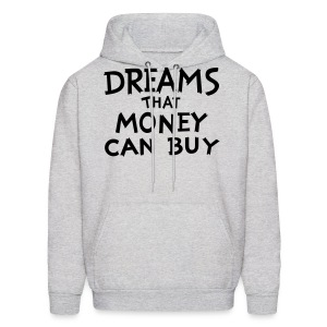 Dreams that Money Can Buy - Men's Hoodie