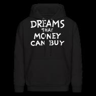 Hoodies ~ Men's Hoodie ~ Dreams that Money Can Buy