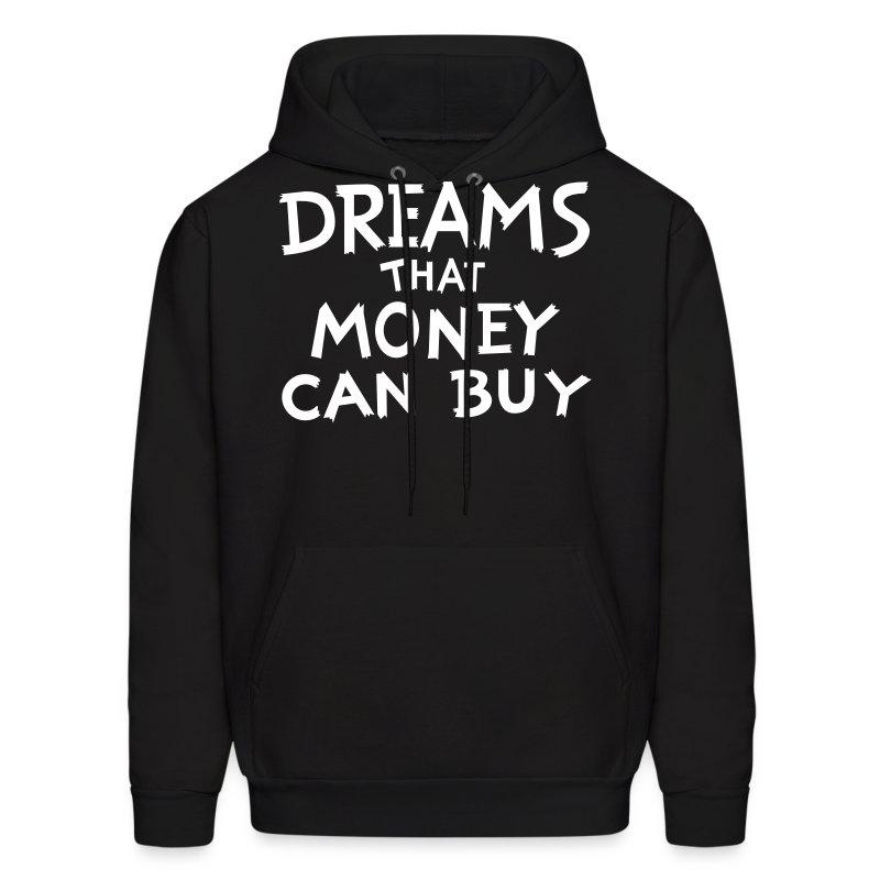 Dreams that Money Can Buy - Men's Hoodie