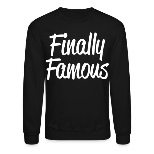 Finally Famous - Crewneck Sweatshirt