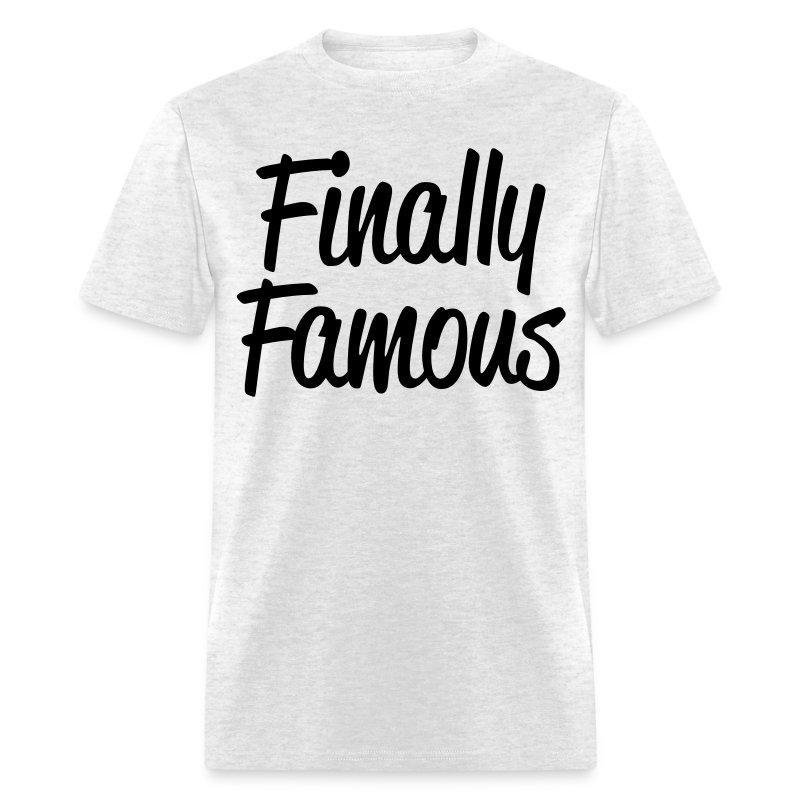 Finally Famous - Men's T-Shirt