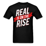 T-Shirts ~ Men's T-Shirt ~ Real is on The Rise