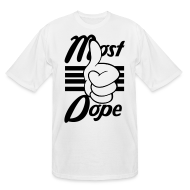 T-Shirts ~ Men's Tall T-Shirt ~ Most Dope