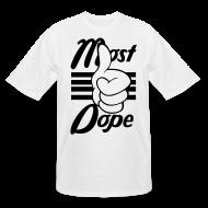 T-Shirts ~ Men's Tall T-Shirt ~ Most Dope