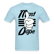 T-Shirts ~ Men's T-Shirt ~ Most Dope