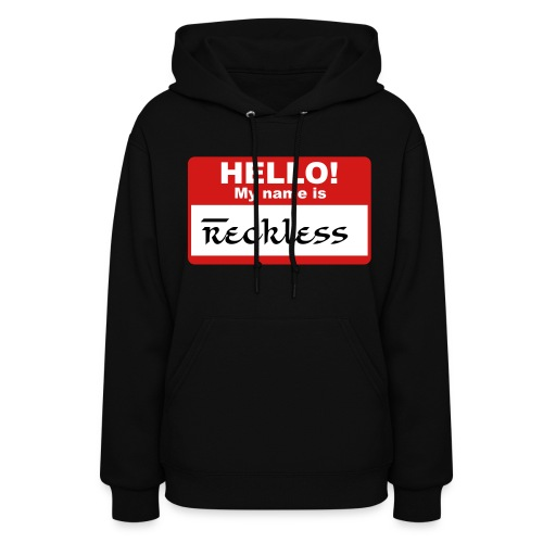 My Name is Reckless - Women's Hoodie