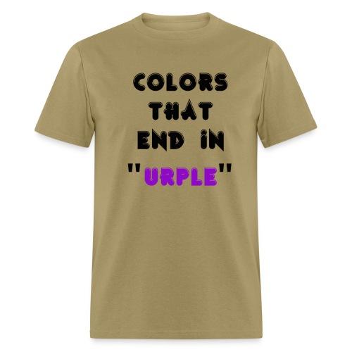 Colors that end in urple - Men's T-Shirt
