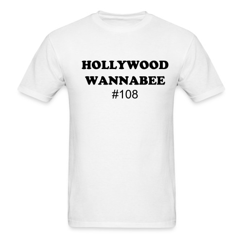 HOLLYWOOD WANNABEE - Men's T-Shirt