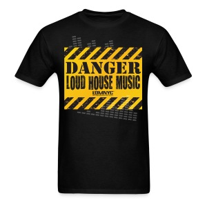 DANGER LOUD HOUSE MUSIC - Men's T-Shirt