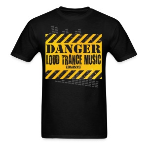 DANGER LOUD TRANCE MUSIC - Men's T-Shirt
