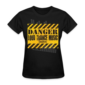DANGER LOUD TRANCE MUSIC - Women's T-Shirt