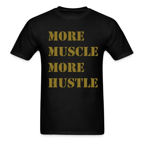 Hustle and Muscle - Men's T-Shirt