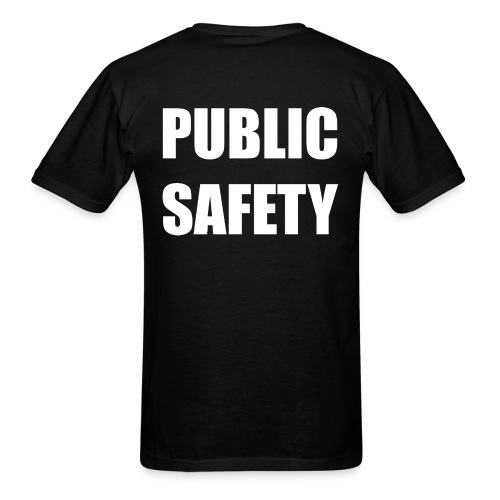 Public Safety (on back) TShirt - Men's T-Shirt