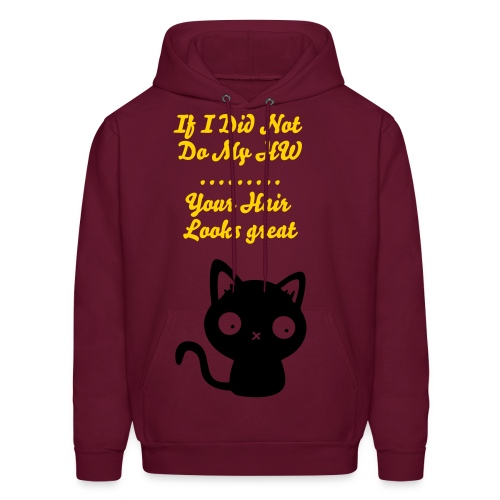 If I did not do my HW....your hair looks great mens hooded sweatshirt - Men's Hoodie