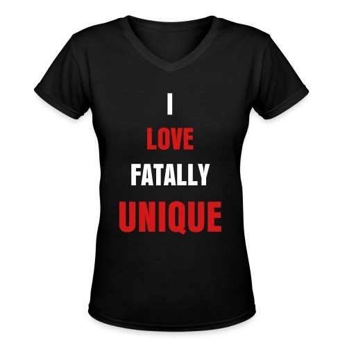 I love FatallyUnique Womens V-Neck - Women's V-Neck T-Shirt