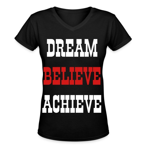 Dream, Believe, Achieve Womens V-Neck - Women's V-Neck T-Shirt